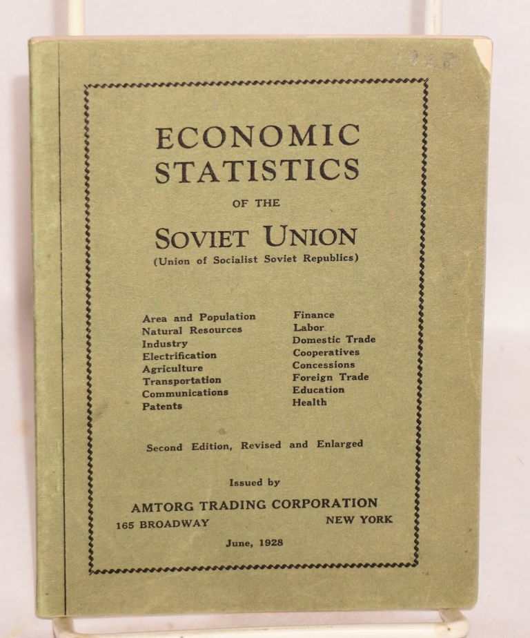 Economic statistics of the Soviet Union (Union of Socialist Soviet Republics). Second edition, revised and enlarged. Amtorg Trading Corporation.