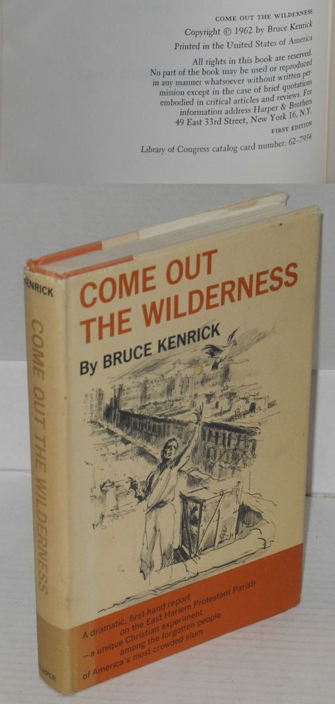 Come out the wilderness; the story of East Harlem Protestant parish, drawings by Joseph Papin. Bruce Kenrick.