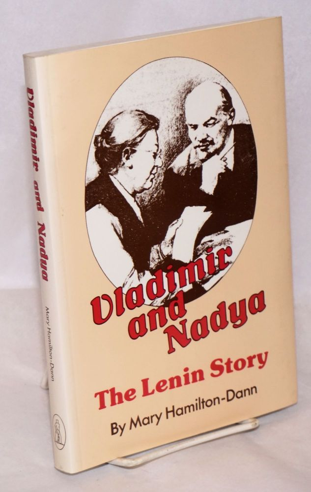 Vladimir and Nadya, the Lenin story. Mary Hamilton-Dean.
