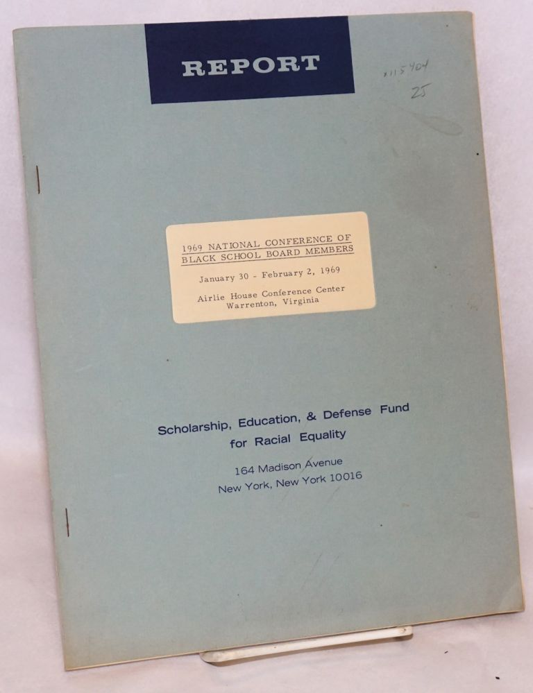Report on 1969 National Conference of Black School Board Members; January 30 - February 2, 1969, Airlie House Conference Center, Warrenton, Virginia