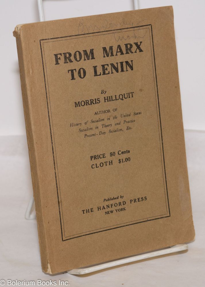 From Marx to Lenin. Morris Hillquit.
