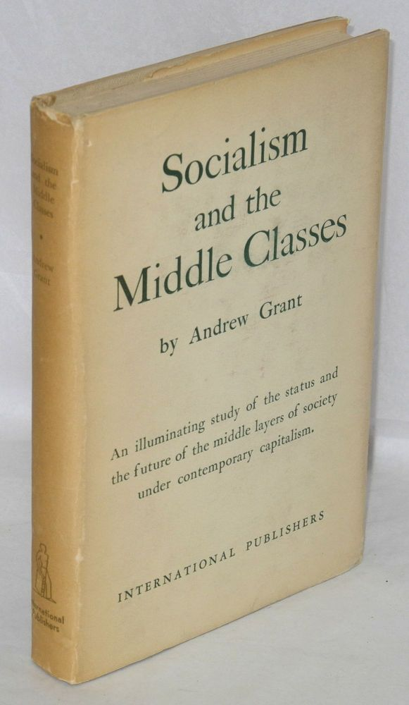 Socialism and the middle classes. Andrew Grant.