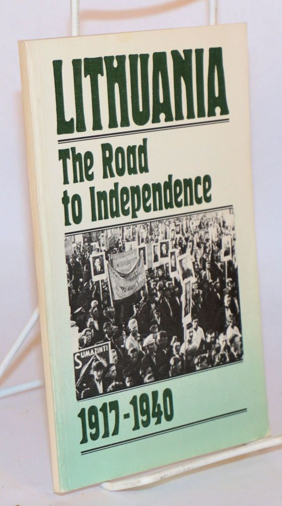 Lithuania: the road to independence 1917 - 1940 a documentary survey