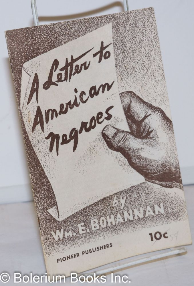 A letter to American Negroes. William E. Bohannan.