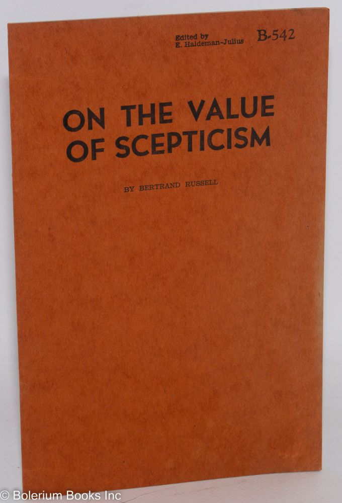 On the value of scepticism. Bertrand Russell.