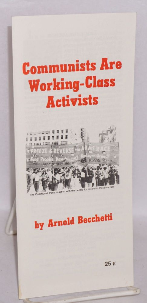 Communists are working-class activists. Arnold Becchetti.