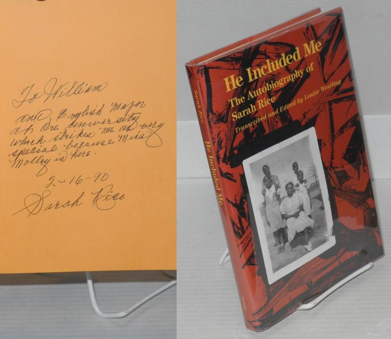 He included me; the autobiography of Sarah Rice, transcribed and edited by Louise Westling. Sarah Rice.