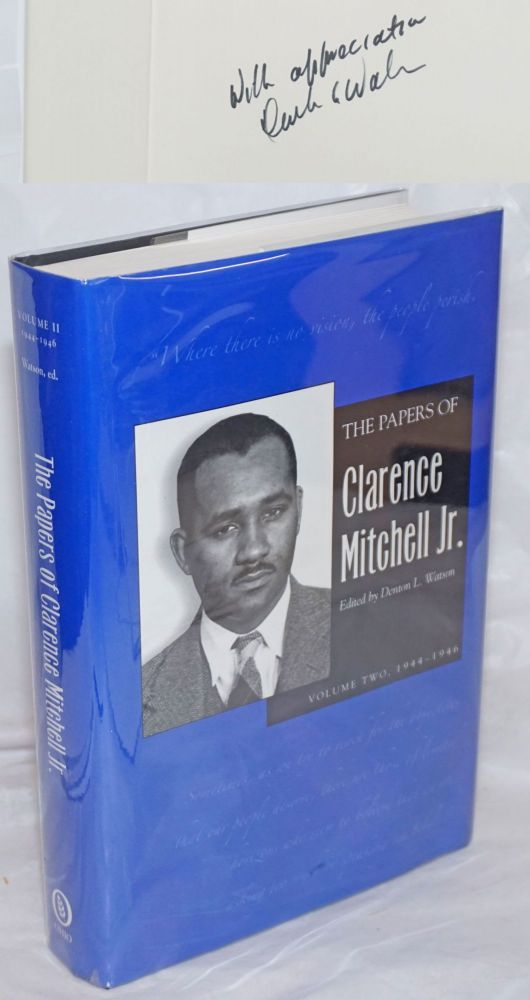 The papers of Clarence Mitchell Jr.; volume II, 1944-1946, Denton L. Watson, editor, Elizabeth M. Nuxoll, associate editor. Clarence Mitchell, Jr.