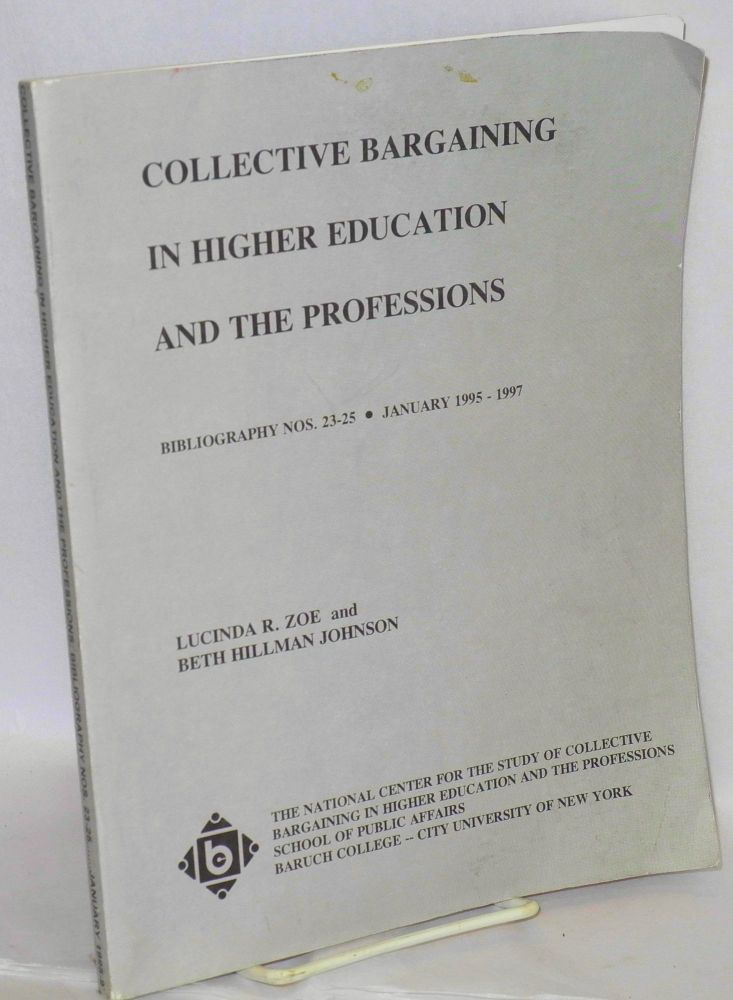 Collective bargaining in higher education and the professions. Lucinda R. Zoe, Beth Hillman Johnson.