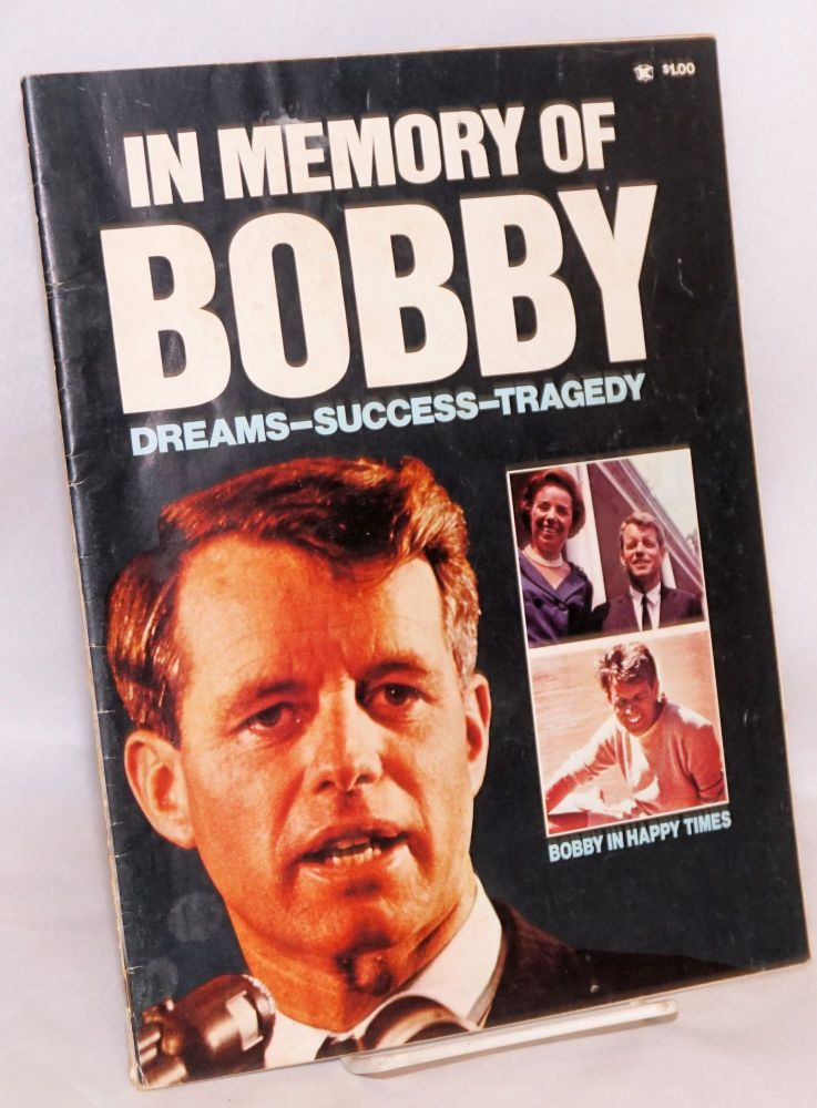 In memory of Bobby, dreams - success - tragedy. P. J. Epstein.