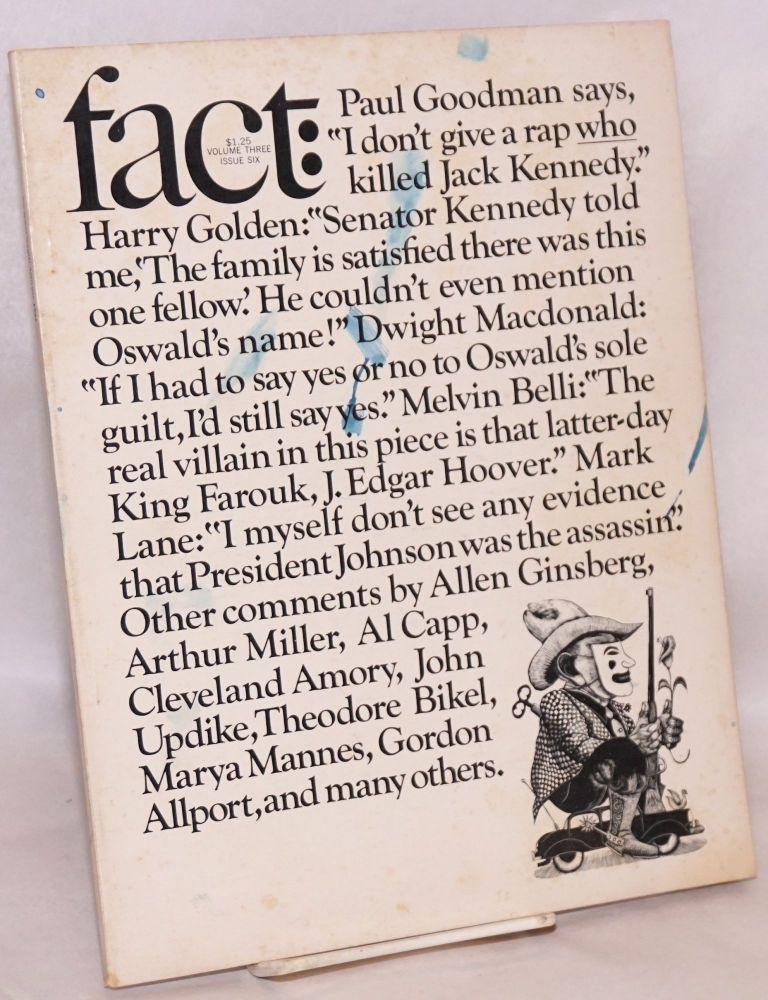 Fact, an antidote to the timidity and corruption of the American press, volume three issue six, Who killed Kennedy? November - December 1966. Ralph Ginzburg, publisher.