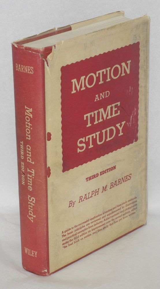 Motion and time study. Third edition. Ralph M. Barnes.