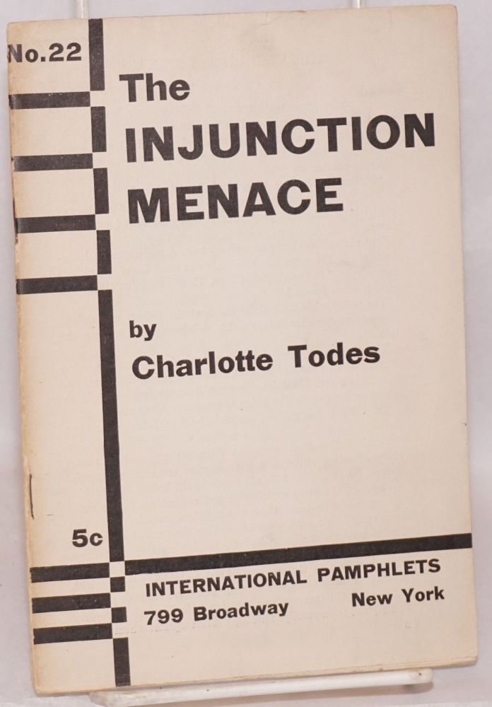 The injunction menace. Charlotte Todes.