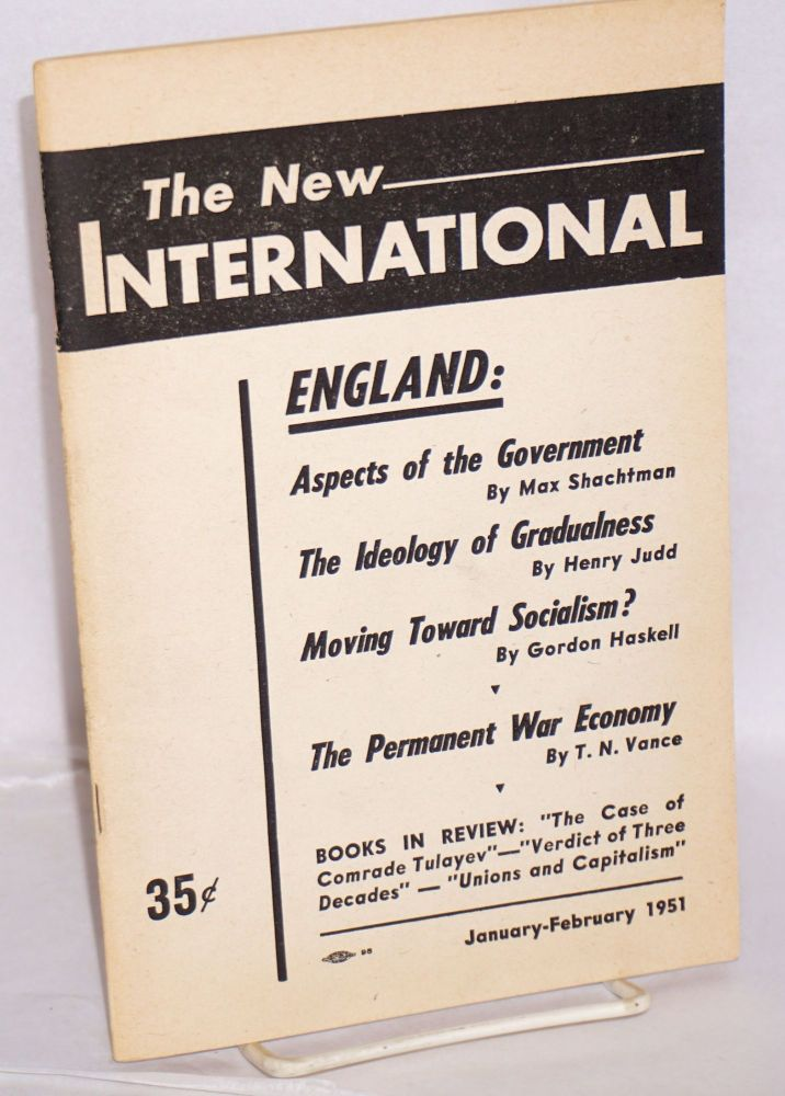 The new international, an organ of revolutionary Marxism. Vol. 17, no. 1, January-February, 1951. Whole no. 146. Max Shachtman, ed.