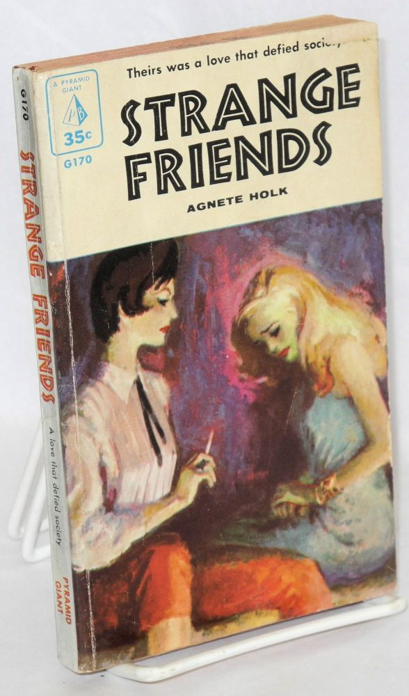 Strange friends. Agnete Holk, , cover Anthony Hinton, Ronnie Lesser.