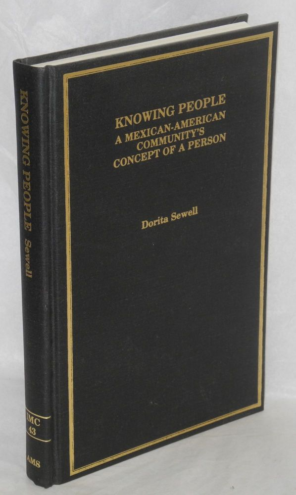 Knowing people; a Mexican-American community's concept of a person. Dorita Sewell.