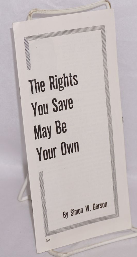 The rights you save may be your own. Simon W. Gerson.