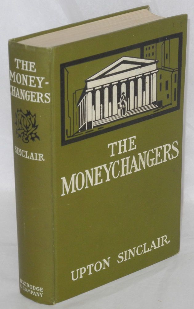 The moneychangers. Upton Sinclair.