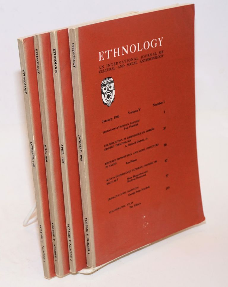 Ethnology: an international journal of cultural and social anthropology; volume V, numbers 1 - 4 complete