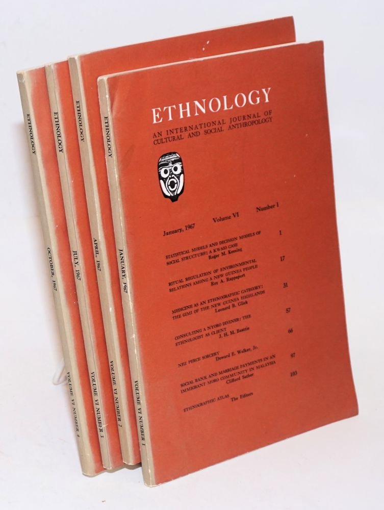 Ethnology: an international journal of cultural and social anthropology; volume VI, numbers 1 - 4 complete