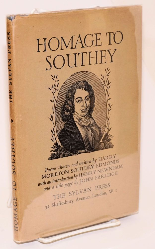 Homage to Southey; poems chosen and written by Harry Moreton Southey Edmonds. Harry Moreton Southey Edmonds, title Henry Newnham, John Farleigh.