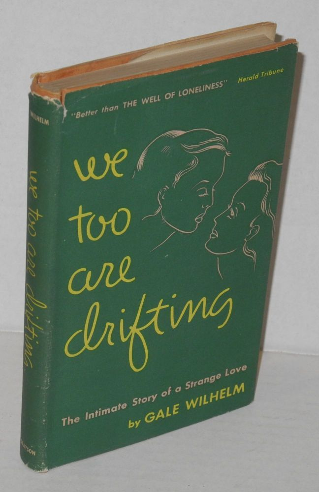 We too are drifting. Gale Wilhelm.