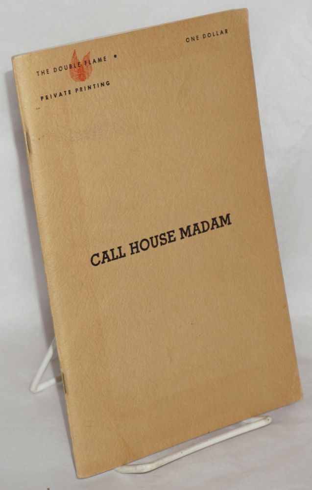 Call House Madam: the story of the career of Beverly Davis. Serge G. Wolsey.