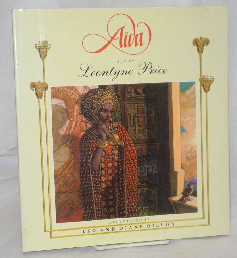 Aïda; as told by Leontyne Price, illustrated by Leo and Diane Dillon, based on the opera by Giuseppe Verdi. Leontyne Price.