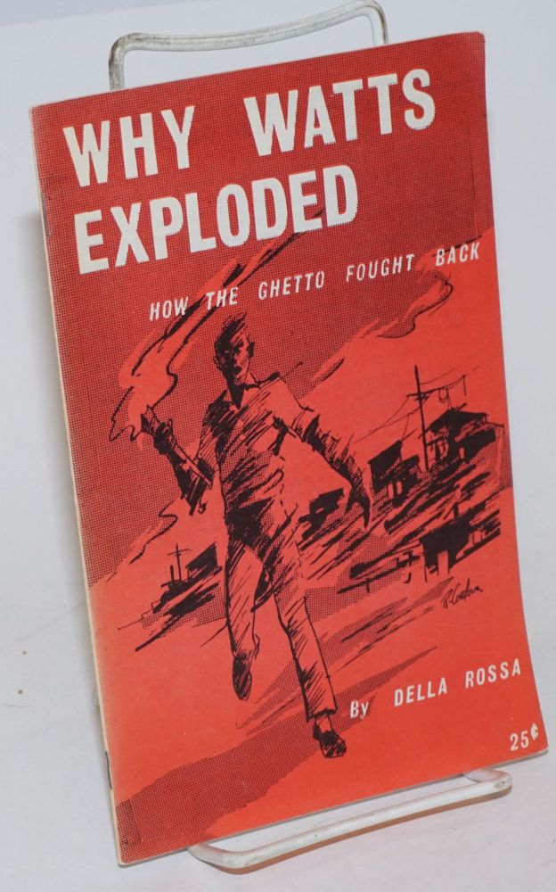 Why Watts exploded; how the ghetto fought back.* Introduction by I.B. Tabata. Della Rossa.