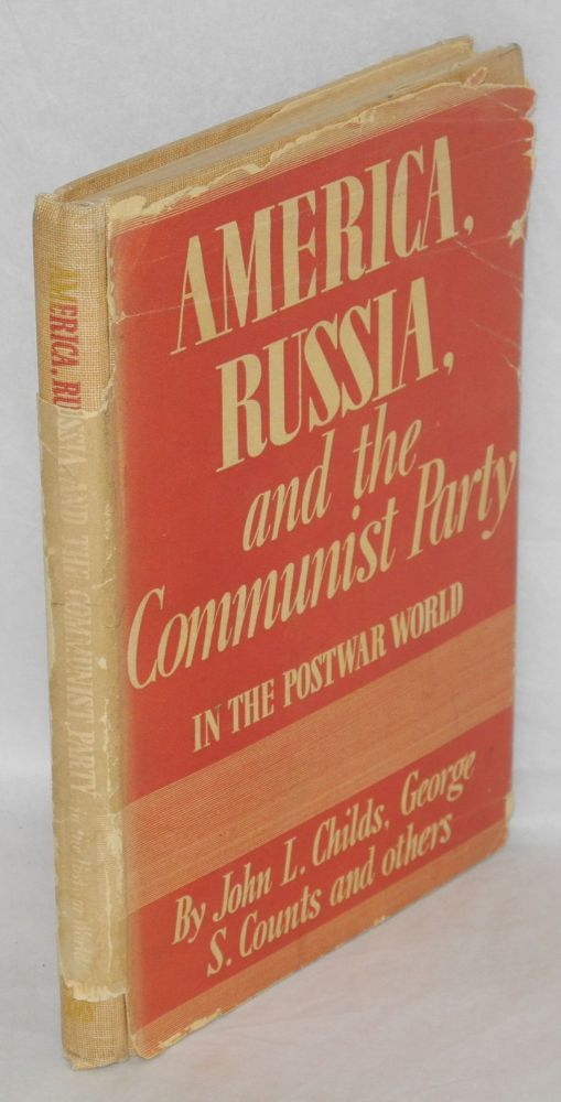 America, Russia, and the Communist Party in the postwar world. John L. Childs, George S. Counts.