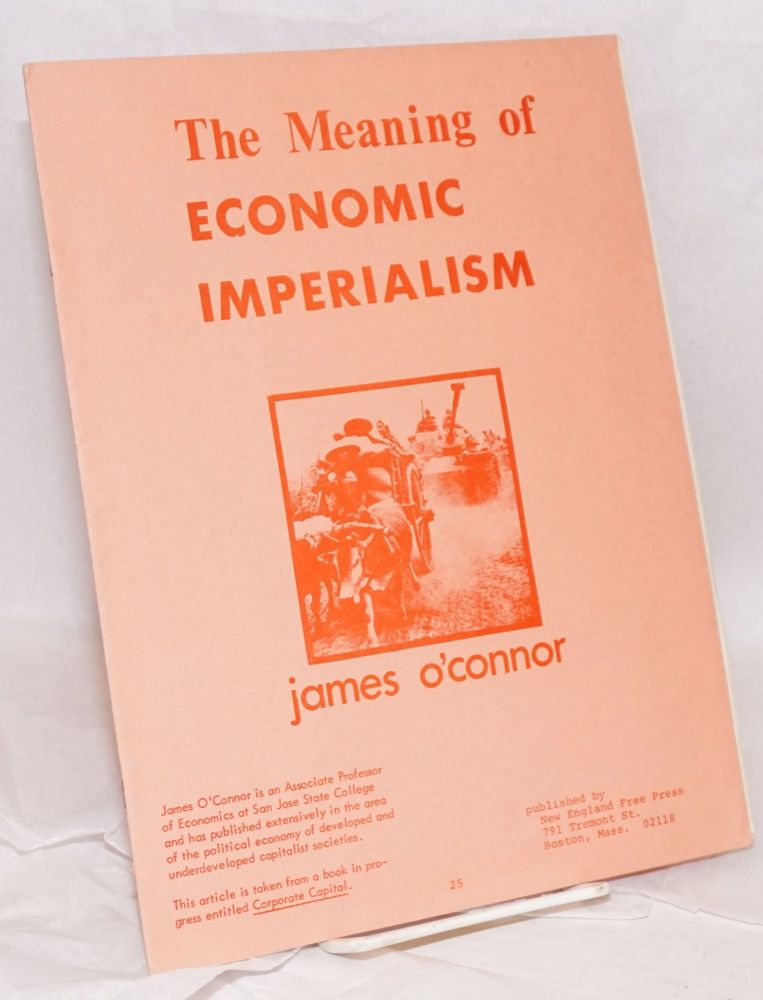 The meaning of economic imperialism. James O'Connor.