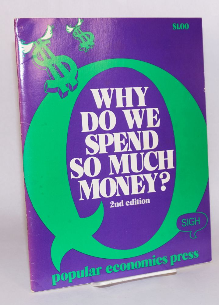 Why do we spend so much money? second edition. Steve Babson, Nancy Brigham.