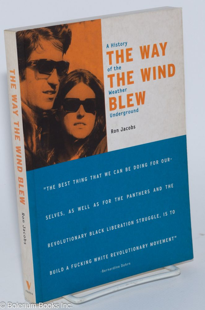 The way the wind blew: a history of the Weather Underground. Ron Jacobs.