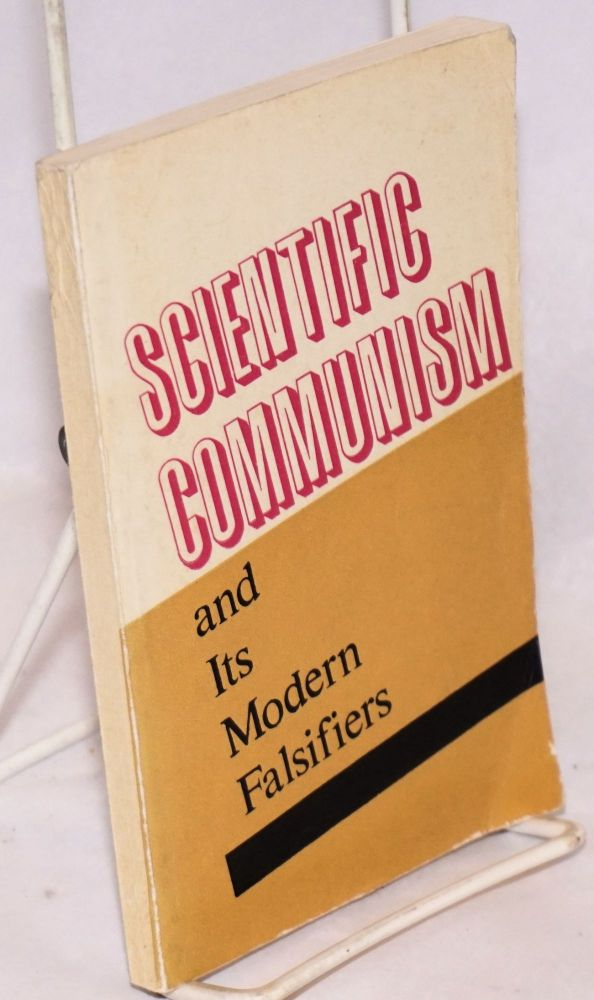 Scientific communism and its modern falsifiers. ed. Fedoseyev, P.