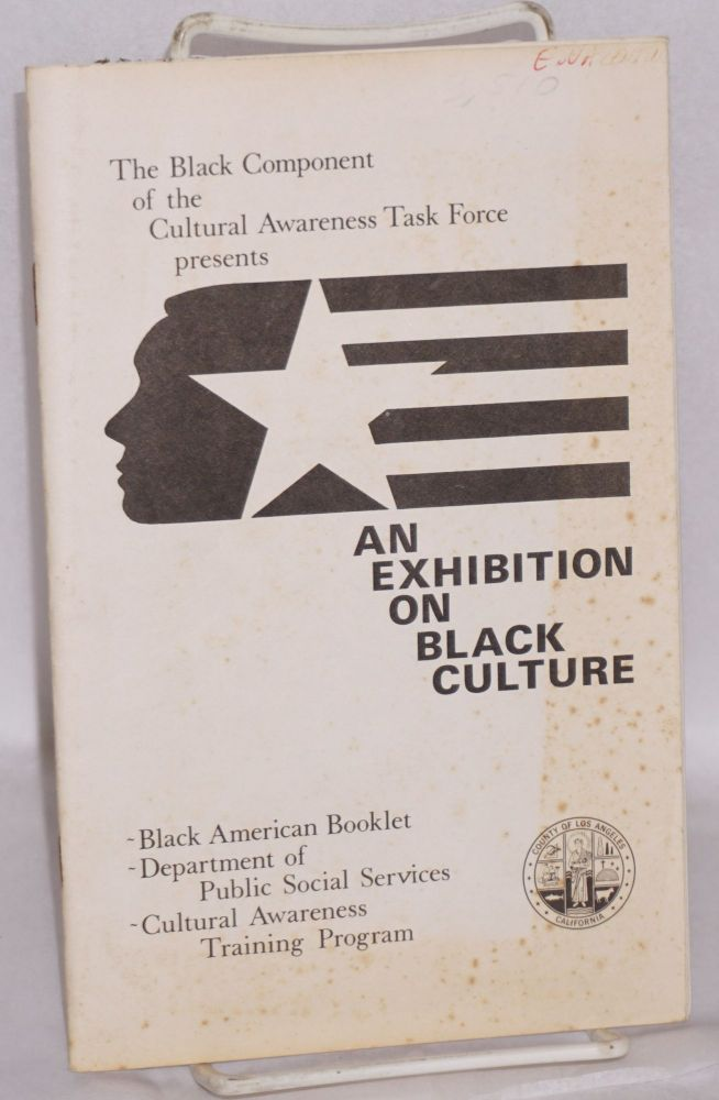 An exhibition on black culture. Black Component of the Cultural Awareness Task Force.