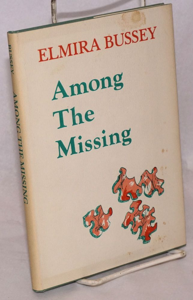 Among the Missing; poems. Elmira Bussey.