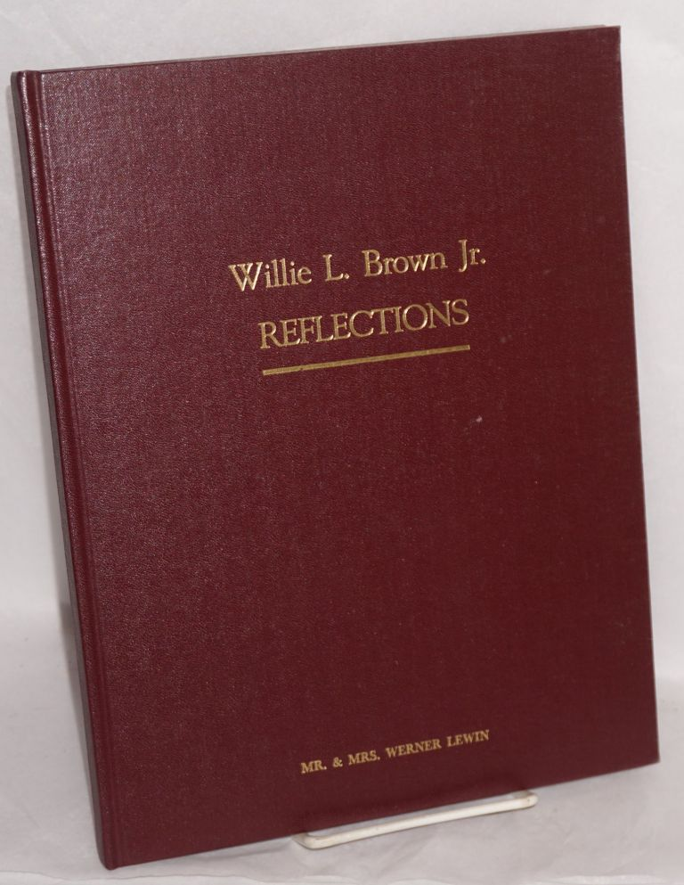 Reflections. Willie L. Brown, Jr.