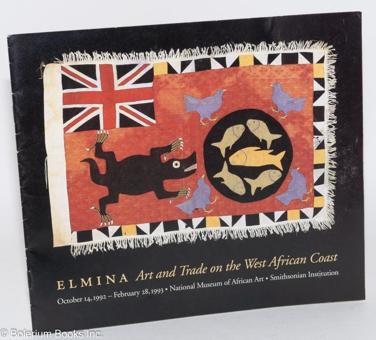 Elmina:; art and trade on the West African Coast; October 14, 1992 - February 18, 1993, National Museum of African Art, Smithsonian Institution