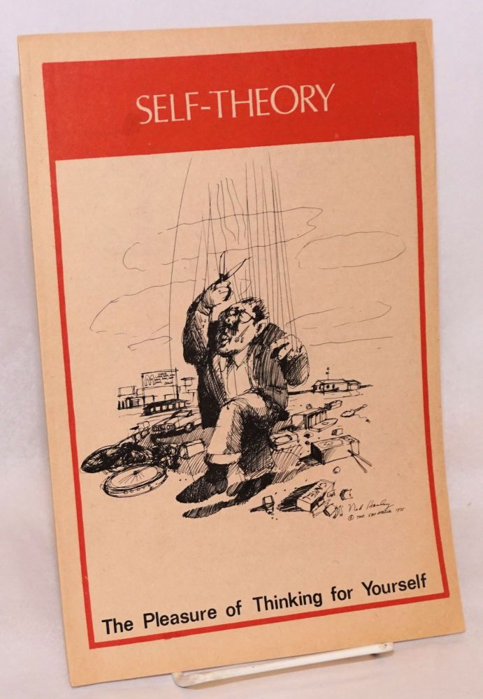 Self-theory, the pleasure of thinking for yourself [cover title]. Spectacle.