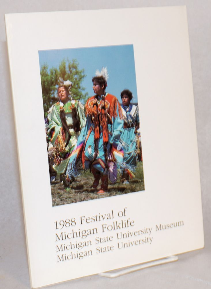 1988 festival of Michigan folklife Michigan State University Museum Michigan State University. Ruth Fitzgerald, Yvonne Lockwood.