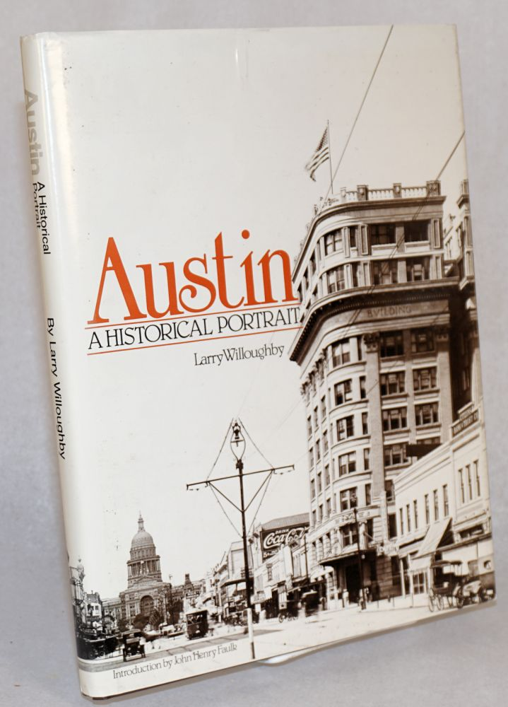 Austin; a historical portrait. Larry Willoughby.