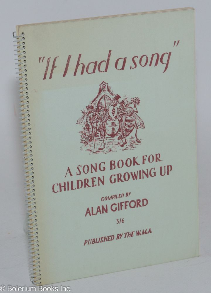 """If I had a song"": a song book for children growing up compiled by Alan Gifford. Alan Gifford."