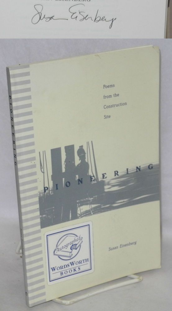 Pioneering; poems from the construction site. Susan Eisenberg.