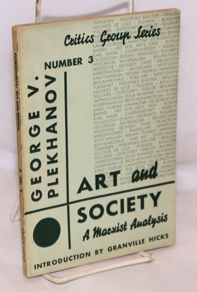 Art and society: A Marxist analysis. Introduction by Granville Hicks. George V. Plekhanov.
