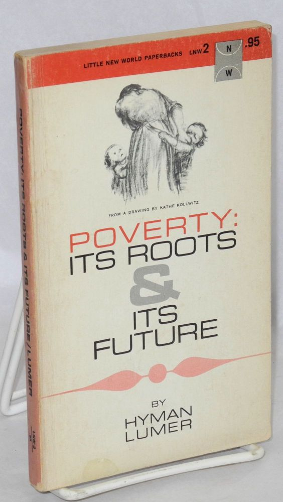 Poverty: Its roots & its future. Hyman Lumer.