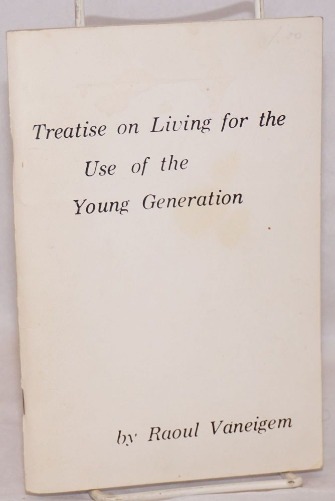 Treatise on living for the use of the young generation. Raoul Vaneigem.