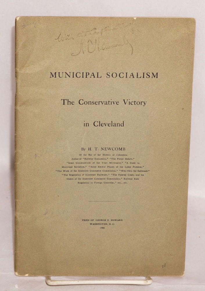 Municipal socialism, the conservative victory in Cleveland. H. T. Newcomb.
