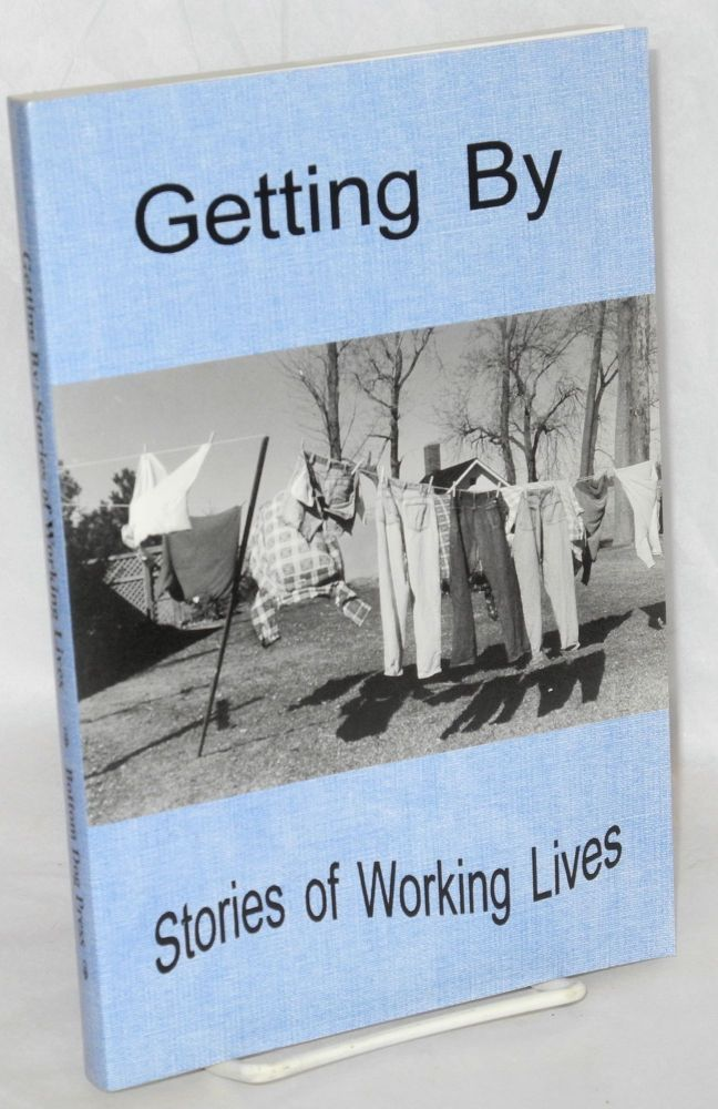 Getting by, stories of working lives. David Shevin, ed Larry Smith.