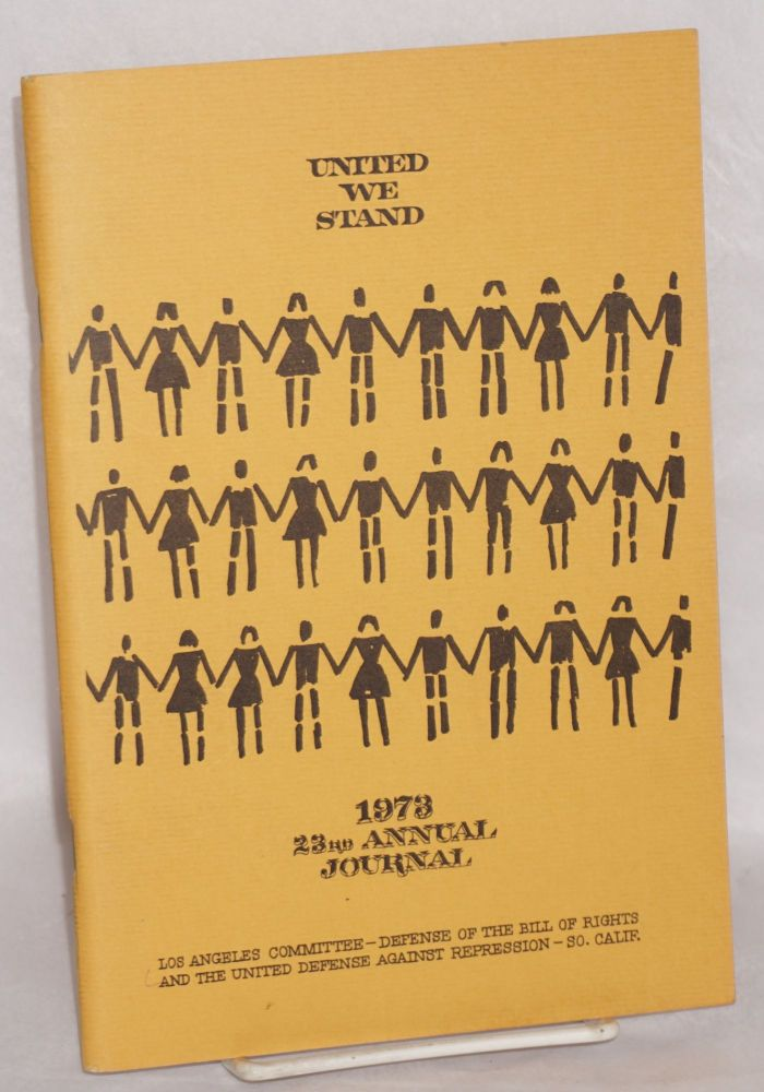 United we stand. 1973, 23rd annual journal. Los Angeles Committee for Defense of the Bill of Rights.