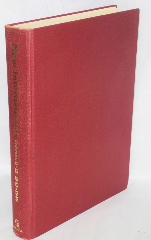 The New International. Volumes 11 - 12, 1945 - 1946. Max Shachtman, ed.